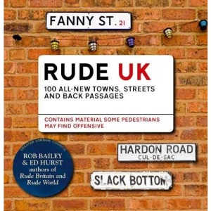 Rude UK: 100 Newly Exposed British Back Passages, Streets and Towns