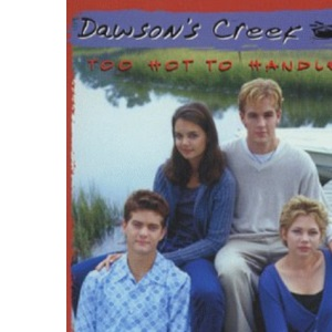 Dawson's Creek: Too Hot to Handle v.9: Too Hot to Handle Vol 9