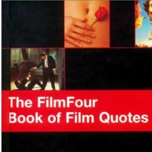 FilmFour Book of Film Quotes (Film Four)