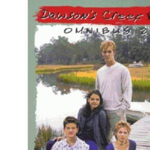 Dawson's Creek Omnibus 2: Omnibus 2: Major Meltdown, Double Exposure, Calm Before the Storm (Dawson's Creek S.)