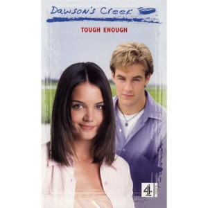 Dawson's Creek: Tough Enough v.10: Tough Enough Vol 10