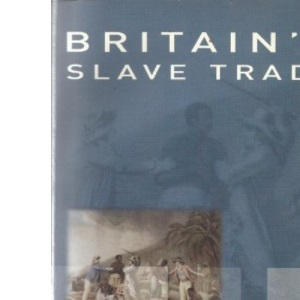 Britain's Slave Trade (pb) (Channel 4 History S.)