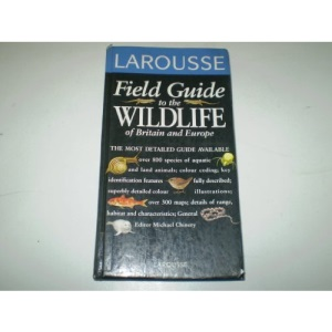 Wildlife of Britain and Europe (Larousse Field Guides)