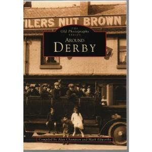 Around Derby (Old Photographs)