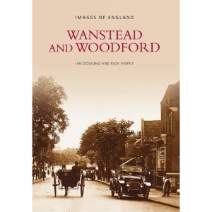 Wanstead and Woodford (Archive Photographs)