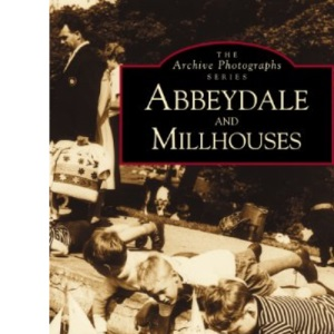 Abbeydale and Millhouses (Archive Photographs)