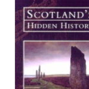 Scotland's Hidden History (Tempus History & Archaeology)