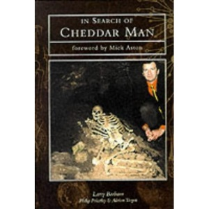 In Search of Cheddar Man (Tempus History & Archaeology) (Tempus History & Archaeology)