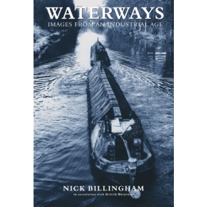 Waterways :  Images From An Industrial Age  :