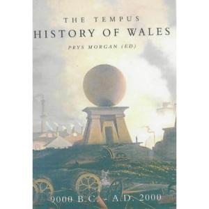 The Tempus History of Wales: 9000 B.C.-A.D. 2000