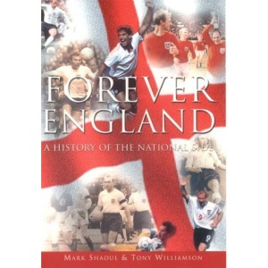 Forever England: A History of the National Side