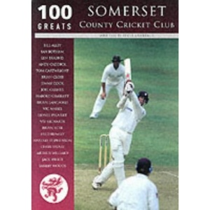Somerset County Cricket Club (100 Greats)