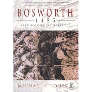 Bosworth 1485: The Psychology of a Battle