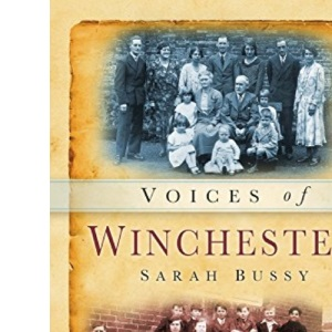 Winchester Voices (Tempus Oral History)