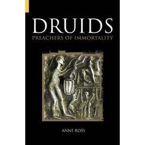 Druids :  Preachers Of Immortality
