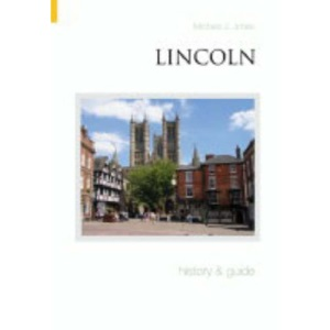 Lincoln, History and Guide