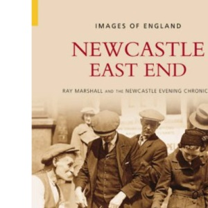 Newcastle East End (Images of England)