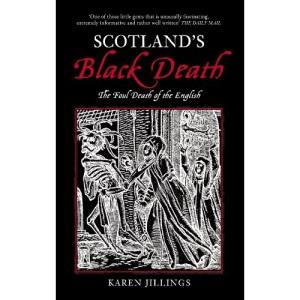 Scotland's Black Death: The Foul Death of the English