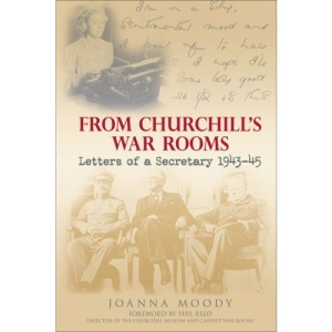 From Churchill's War Rooms: Letters of a Secretary, 1943-45