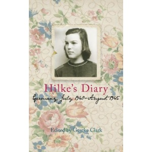 Hilke's Diary: 1940-1945: Germany, July 1940 - August 1945