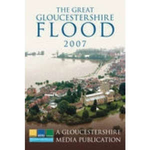 The Great Gloucestershire Flood 2007