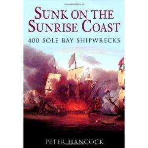 Sunk on the Sunrise Coast: 400 Sole Bay Shipwrecks