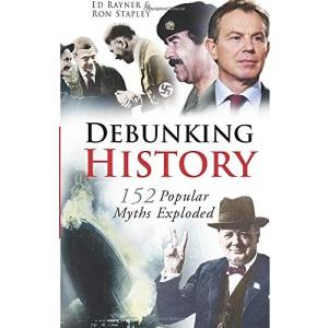 Debunking History: 152 Popular Myths Exploded