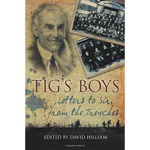 Tig's Boys: Letters to Sir from the Trenches