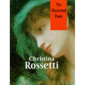Christina Rossetti: Poems (Illustrated Poets)