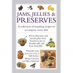 Jams, Jellies and Preserves (Cookery)