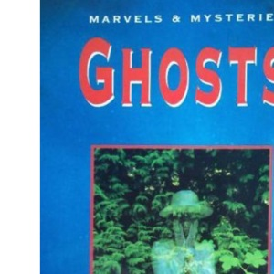 Ghosts (Marvels & Mysteries S.)