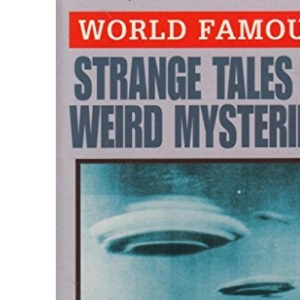 Strange Tales and Weird Mysteries (World Famous)