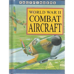 World War Two Combat Aircraft (Factfinders)