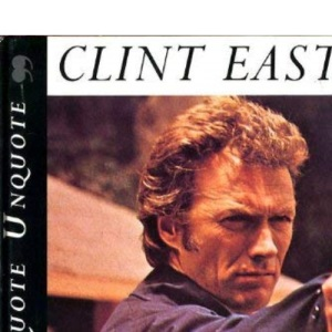 Clint Eastwood: Quote, Unquote (Quote unquote)