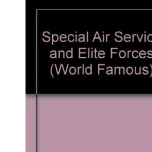 Special Air Service and Elite Forces (World Famous S.)