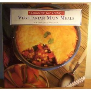Vegetable Main Meals (Cooking for Today)