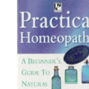 Practical Homeopathy (Health Paperbacks)