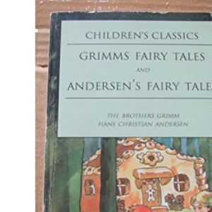 Grimm's Fairy Tales and Anderson's Fairy Tales (Children's Classics)