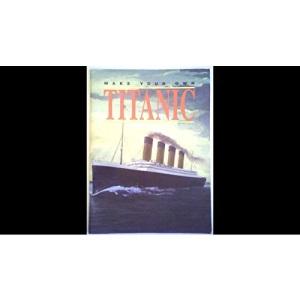 Make Your Own Titanic