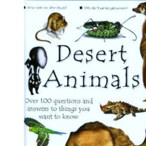 100 Questions and Answers: Desert Animals (100 Questions & Answers Series)