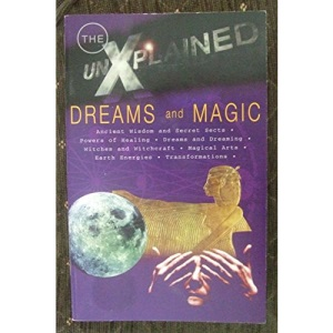 Dreams and Magic (unXplained series)
