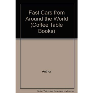 Fast Cars from Around the World (Coffee Table Books)