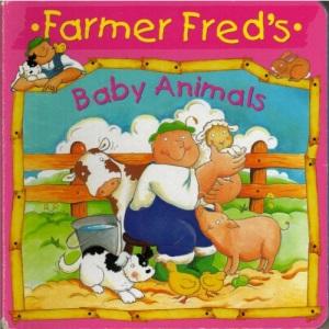 Baby Animals (Farmer Fred Board Books)