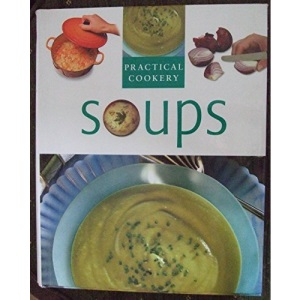 Soups (Practical Cooking)