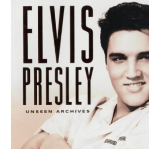 Elvis (Unseen Archives)
