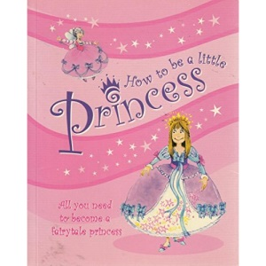 How to be a Little Princess
