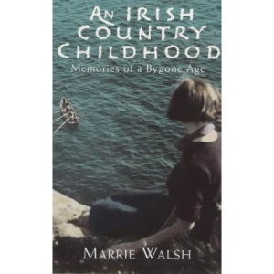 An Irish Country Childhood: Memories of a Bygone Age
