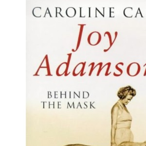 Joy Adamson: Behind The Mask