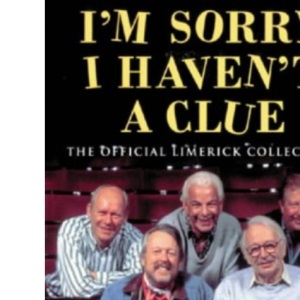 I'm Sorry I Haven't a Clue: the Official Limerick Collection