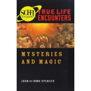 Mysteries And Magic (Sci-Fi Channel True Life Encounters)